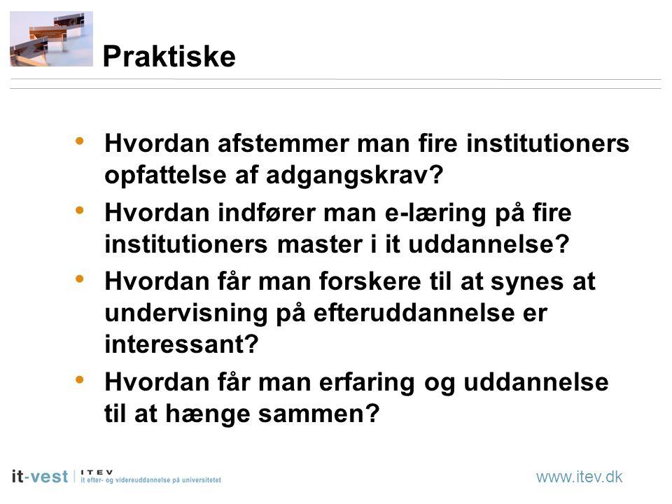 www.itev.dk Praktiske Hvordan afstemmer man fire institutioners opfattelse af adgangskrav.