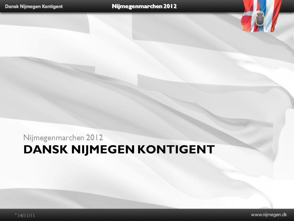 Nijmegenmarchen 2012 DANSK NIJMEGEN KONTIGENT Nijmegenmarchen 2012 *
