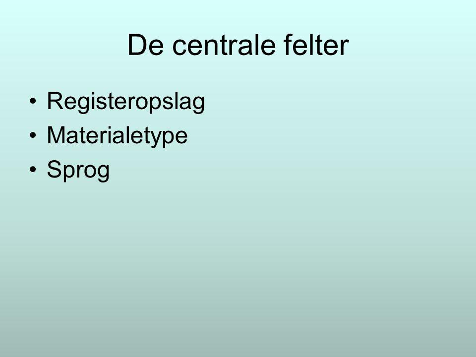 Registeropslag Materialetype Sprog De centrale felter