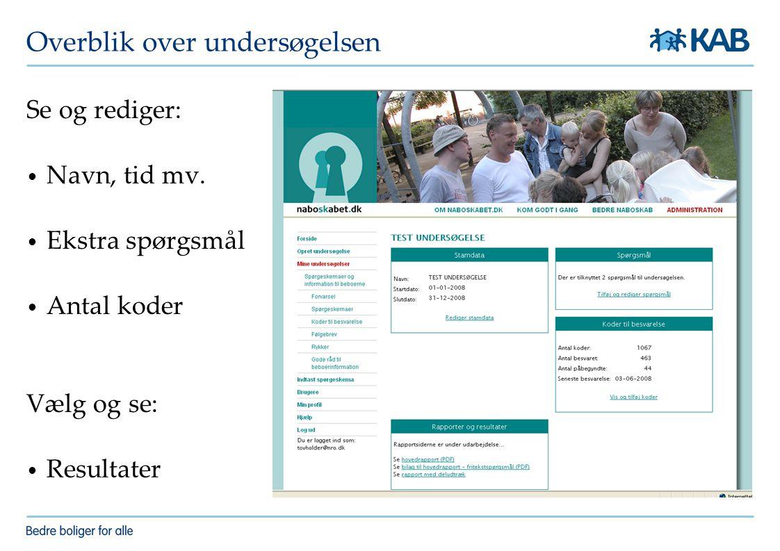 Overblik over undersøgelsen Se og rediger: Navn, tid mv.