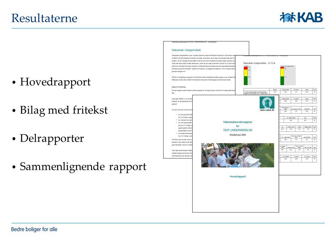 Resultaterne Hovedrapport Bilag med fritekst Delrapporter Sammenlignende rapport