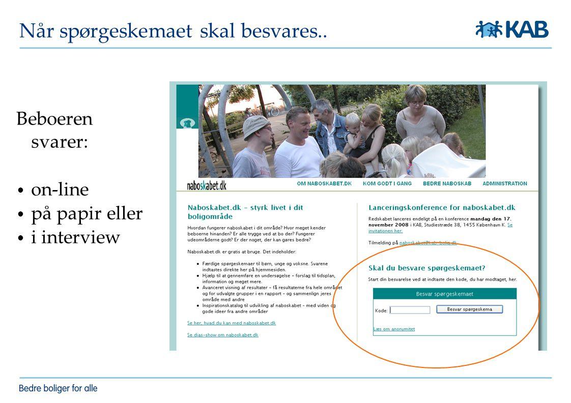 Når spørgeskemaet skal besvares.. Beboeren svarer: on-line på papir eller i interview