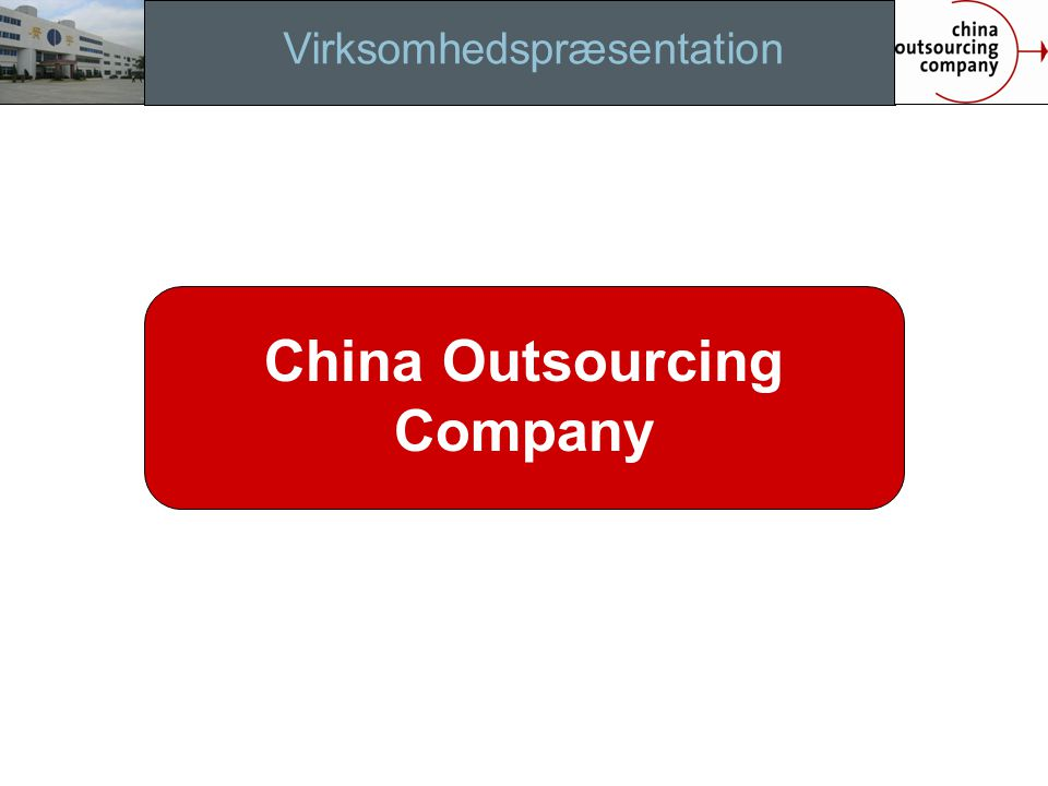 Virksomhedspræsentation China Outsourcing Company