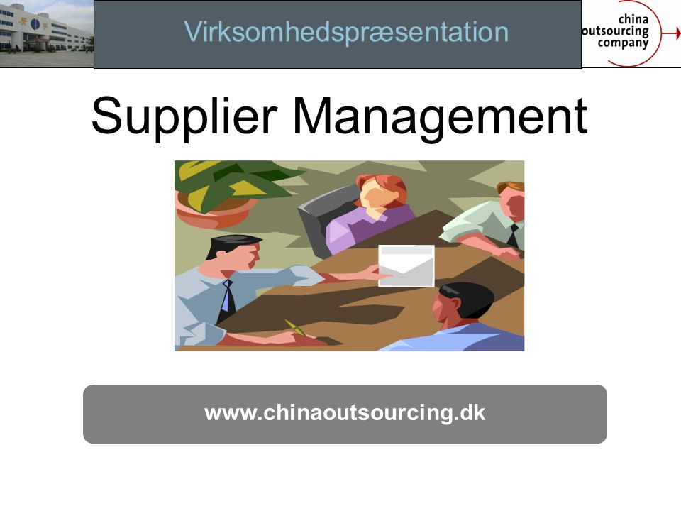 Virksomhedspræsentation www.chinaoutsourcing.dk Implemen. Supplier Management