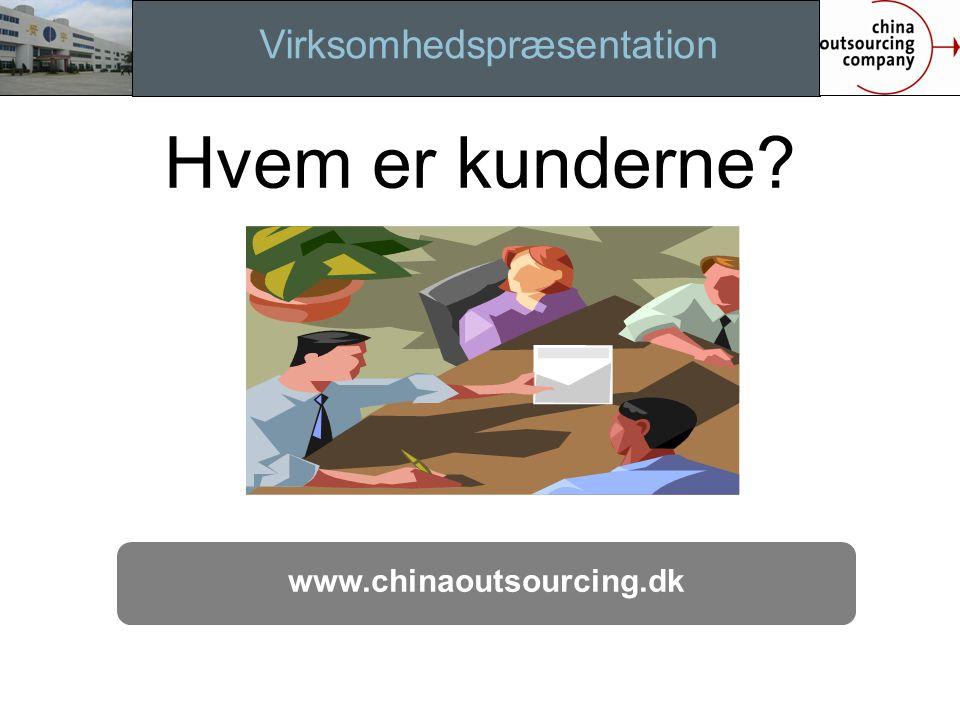 Virksomhedspræsentation www.chinaoutsourcing.dk Implemen. Hvem er kunderne