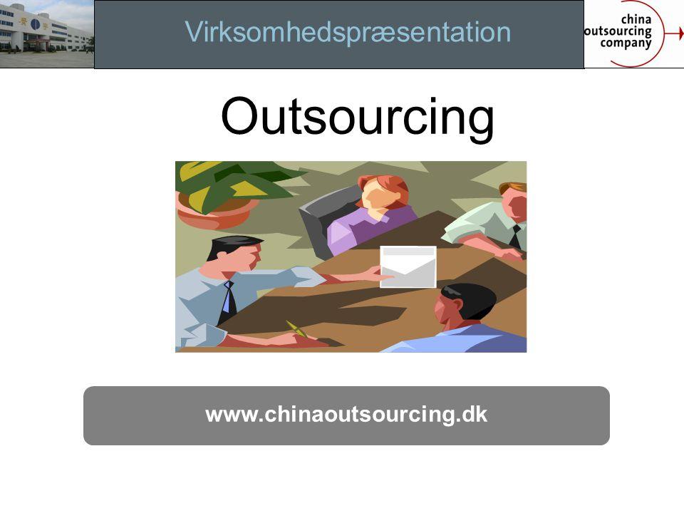 Virksomhedspræsentation www.chinaoutsourcing.dk Implemen. Outsourcing