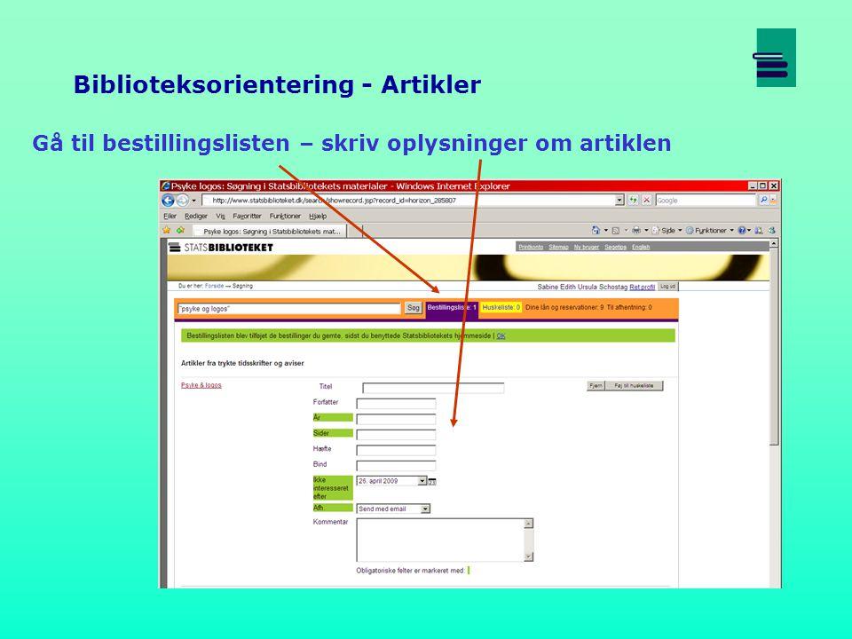 Gå til bestillingslisten – skriv oplysninger om artiklen Biblioteksorientering - Artikler