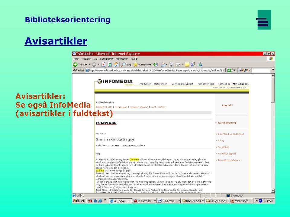Biblioteksorientering Avisartikler Avisartikler: Se også InfoMedia (avisartikler i fuldtekst)