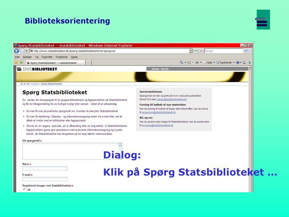 Biblioteksorientering Dialog: Klik på Spørg Statsbiblioteket …