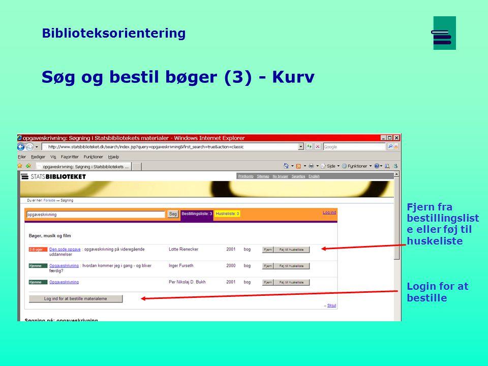 Biblioteksorientering Søg og bestil bøger (3) - Kurv Fjern fra bestillingslist e eller føj til huskeliste Login for at bestille