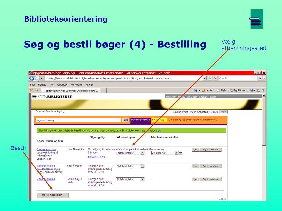Biblioteksorientering Søg og bestil bøger (4) - Bestilling Vælg afhentningssted Bestil
