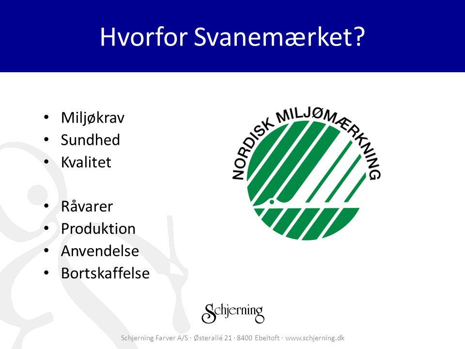 Schjerning Farver A/S · Østerallé 21 · 8400 Ebeltoft · www.schjerning.dk Hvorfor Svanemærket.
