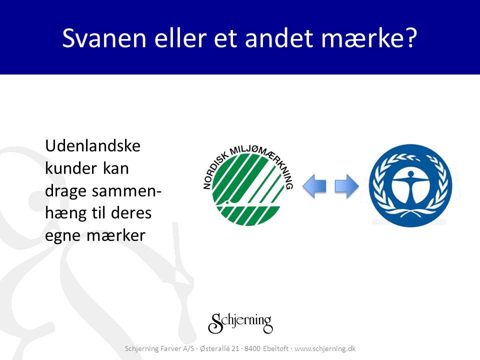 Schjerning Farver A/S · Østerallé 21 · 8400 Ebeltoft · www.schjerning.dk Svanen eller et andet mærke.