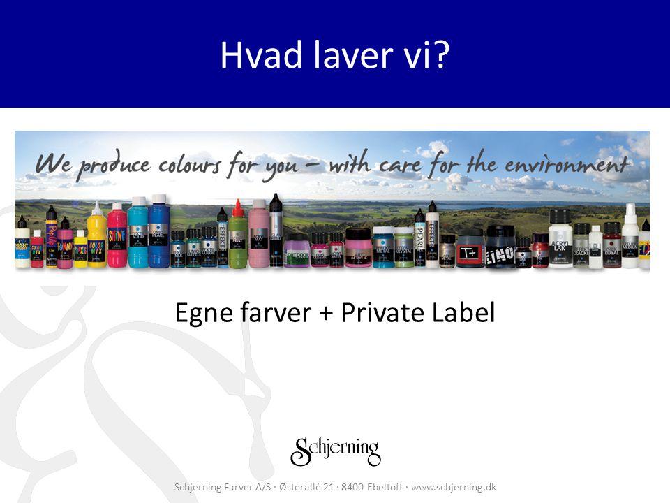 Schjerning Farver A/S · Østerallé 21 · 8400 Ebeltoft · www.schjerning.dk Hvad laver vi.