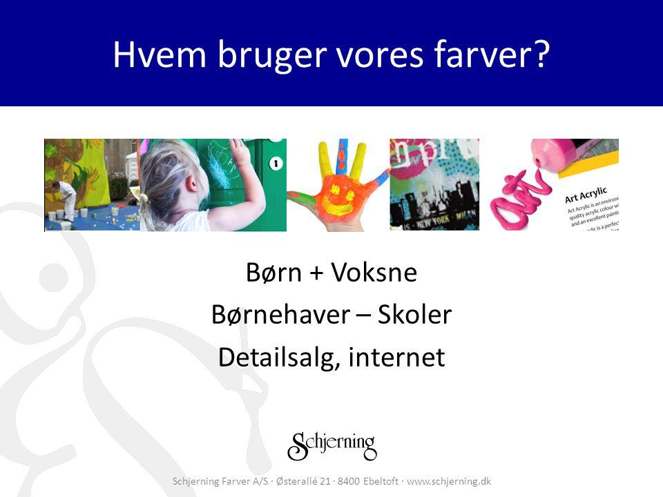 Schjerning Farver A/S · Østerallé 21 · 8400 Ebeltoft · www.schjerning.dk Hvem bruger vores farver.