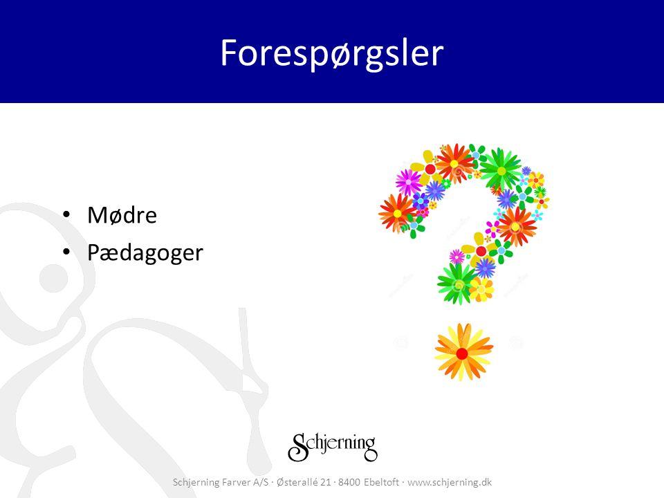 Schjerning Farver A/S · Østerallé 21 · 8400 Ebeltoft · www.schjerning.dk Forespørgsler Mødre Pædagoger