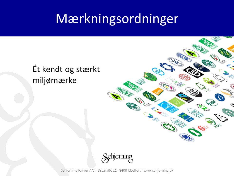 Schjerning Farver A/S · Østerallé 21 · 8400 Ebeltoft · www.schjerning.dk Mærkningsordninger Ét kendt og stærkt miljømærke
