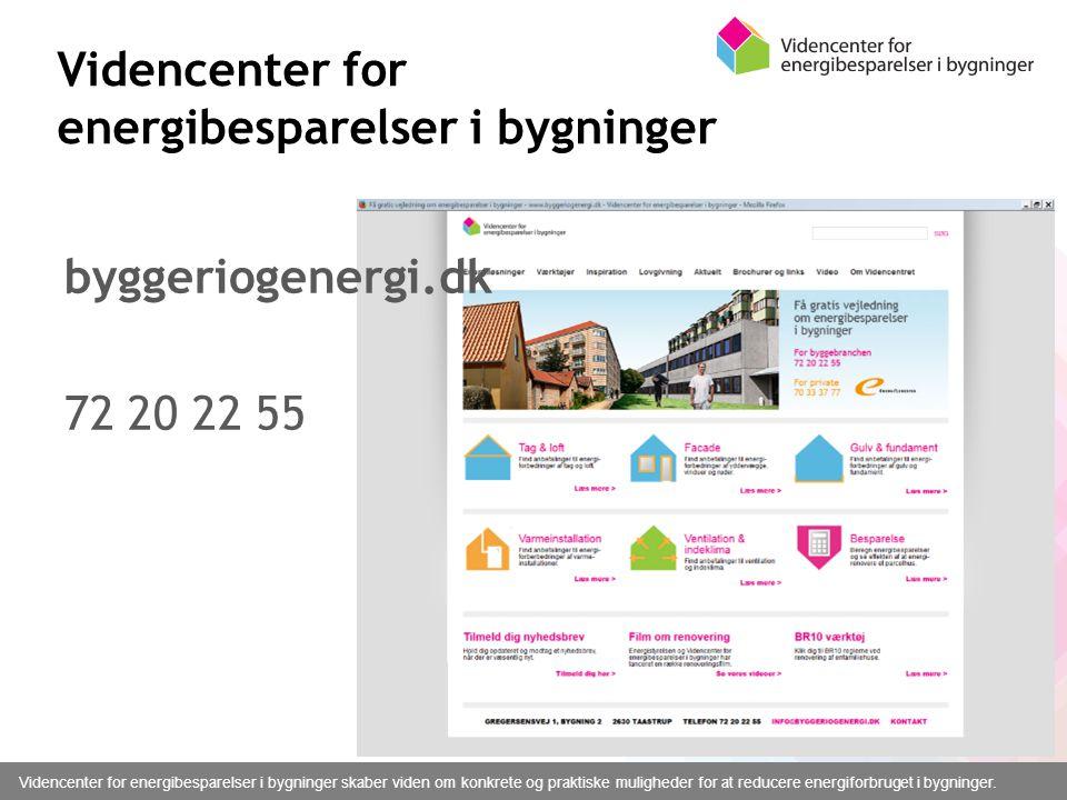 Videncenter for energibesparelser i bygninger byggeriogenergi.dk 72 20 22 55