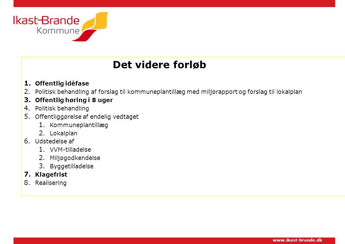 www.ikast-brande.dk Det videre forløb 1. Offentlig idéfase 2.