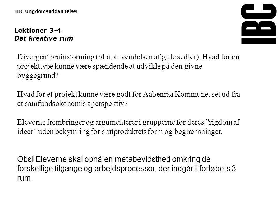 Tekstslide med bullets Brug 'Forøge / Formindske indryk' for at skifte mellem de forskellige niveauer www.ibc.dk IBC Ungdomsuddannelser Lektioner 3-4 Det kreative rum Divergent brainstorming (bl.a.