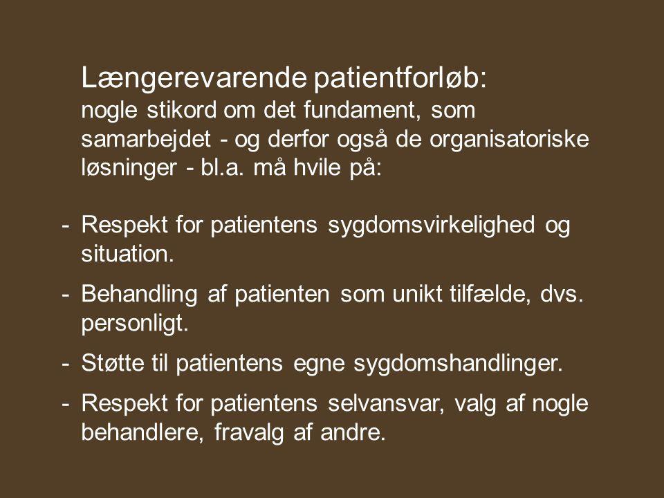 Længerevarende patientforløb: nogle stikord om det fundament, som samarbejdet - og derfor også de organisatoriske løsninger - bl.a.