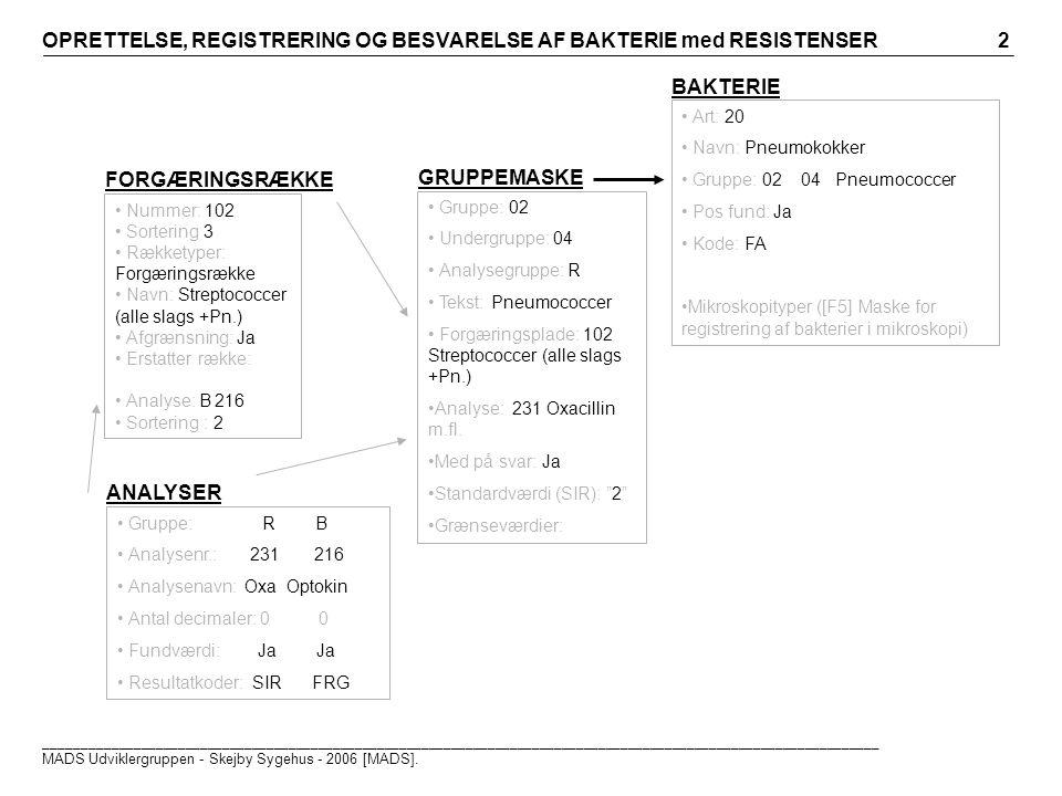 Art: 20 Navn: Pneumokokker Gruppe: 02 04 Pneumococcer Pos fund: Ja Kode: FA Mikroskopityper ([F5] Maske for registrering af bakterier i mikroskopi) Gruppe: 02 Undergruppe: 04 Analysegruppe: R Tekst: Pneumococcer Forgæringsplade: 102 Streptococcer (alle slags +Pn.) Analyse: 231 Oxacillin m.fl.