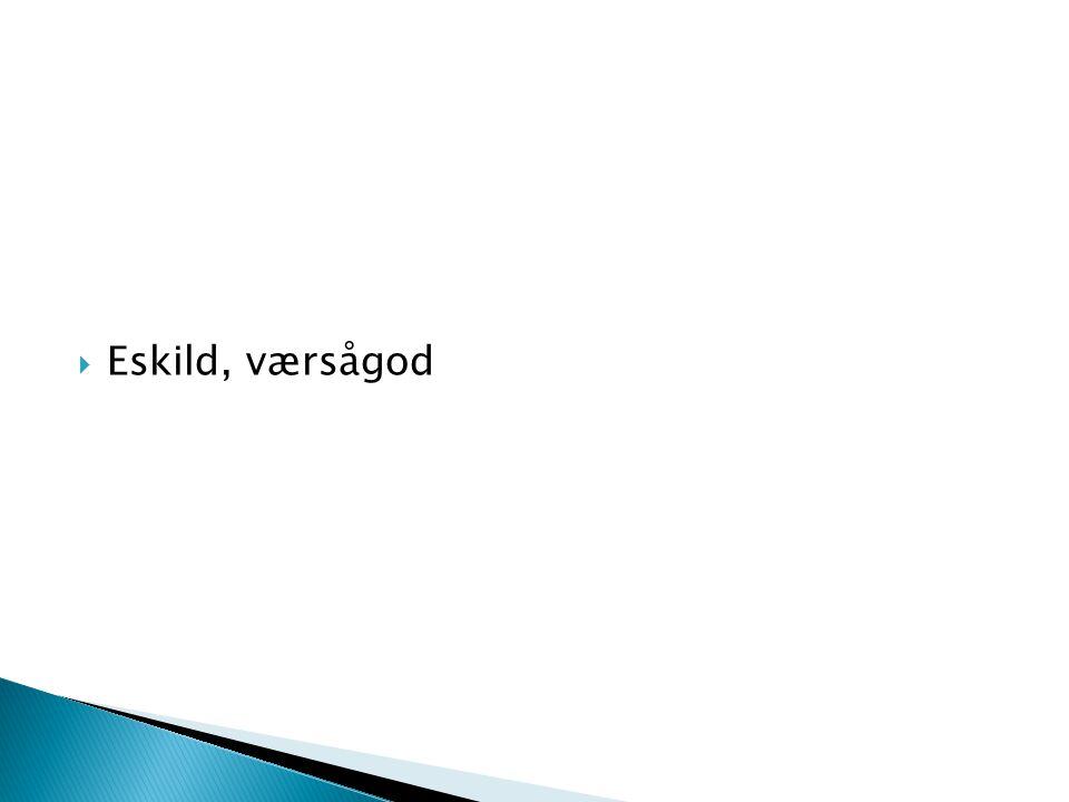  Eskild, værsågod