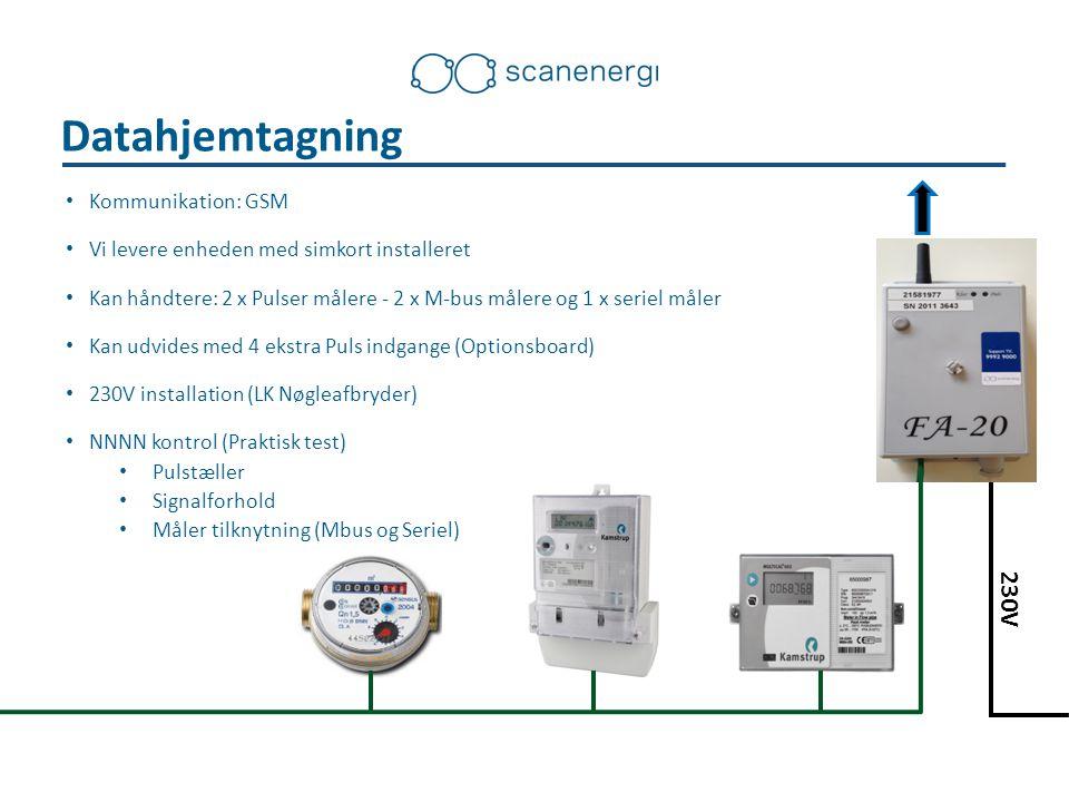 230V Kommunikation: GSM Vi levere enheden med simkort installeret Kan håndtere: 2 x Pulser målere - 2 x M-bus målere og 1 x seriel måler Kan udvides med 4 ekstra Puls indgange (Optionsboard) 230V installation (LK Nøgleafbryder) NNNN kontrol (Praktisk test) Pulstæller Signalforhold Måler tilknytning (Mbus og Seriel) Datahjemtagning
