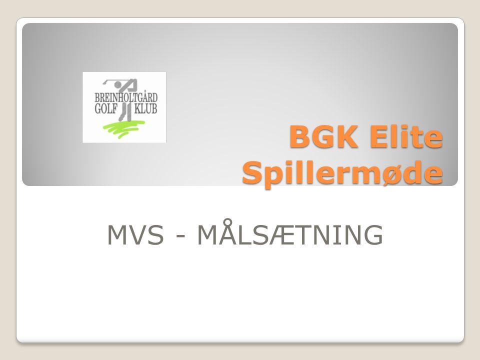 BGK Elite Spillermøde MVS - MÅLSÆTNING