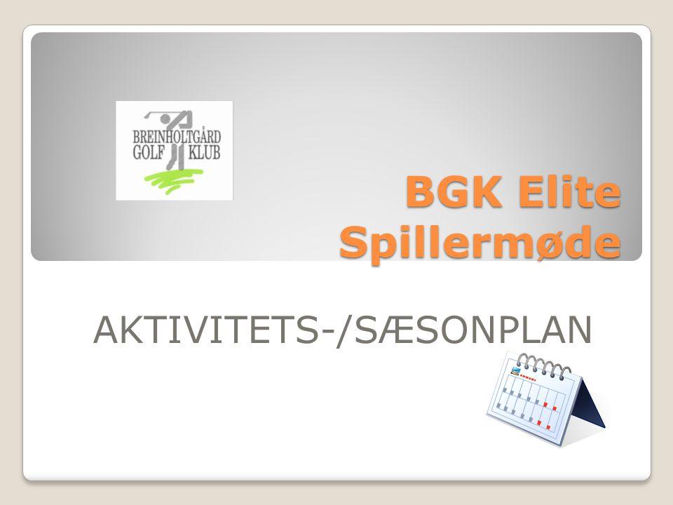 BGK Elite Spillermøde AKTIVITETS-/SÆSONPLAN