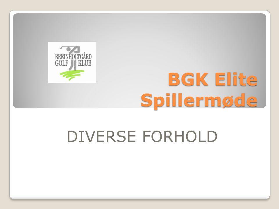 BGK Elite Spillermøde DIVERSE FORHOLD
