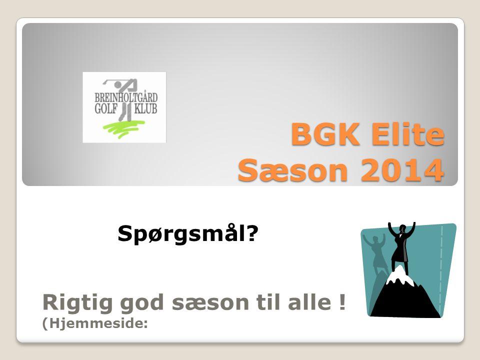BGK Elite Sæson 2014 Rigtig god sæson til alle ! (Hjemmeside: Spørgsmål