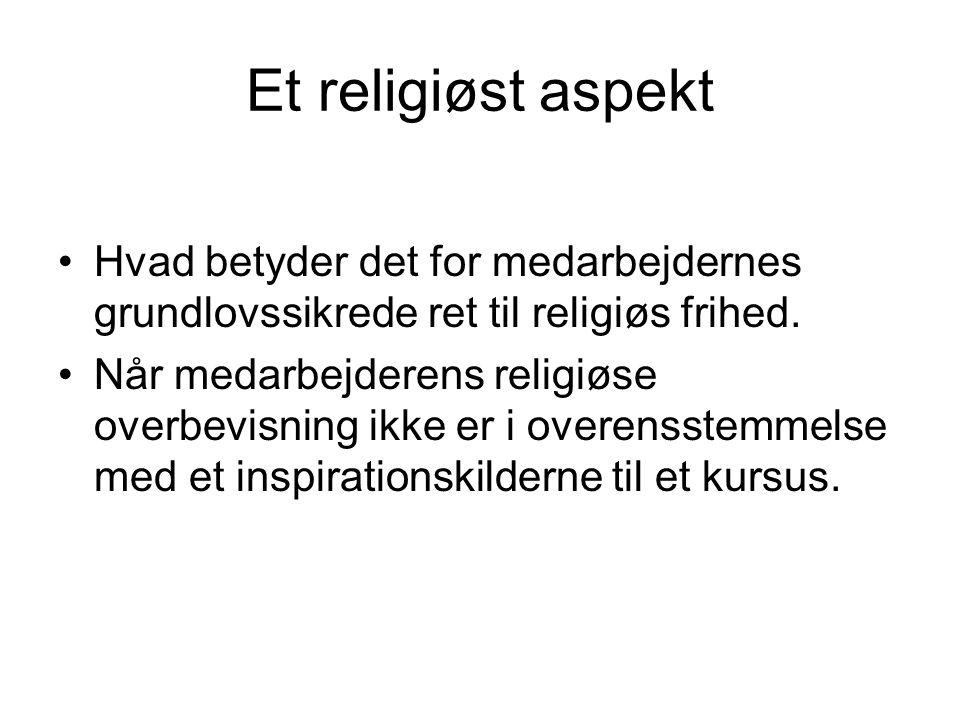 Et religiøst aspekt Hvad betyder det for medarbejdernes grundlovssikrede ret til religiøs frihed.