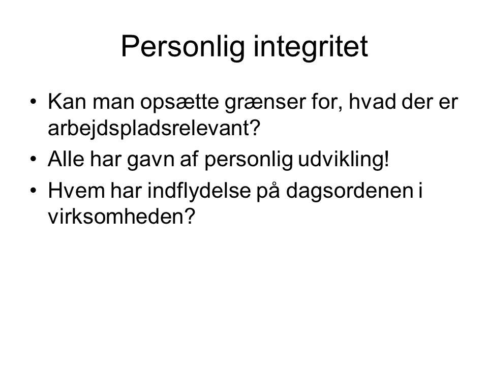 Personlig integritet Kan man opsætte grænser for, hvad der er arbejdspladsrelevant.