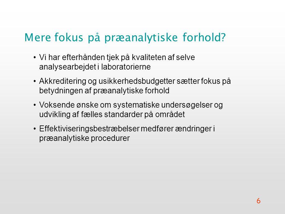 6 Mere fokus på præanalytiske forhold.