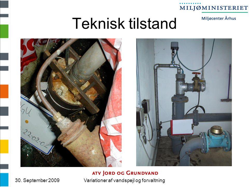 30. September 2009Variationer af vandspejl og forvaltning Teknisk tilstand