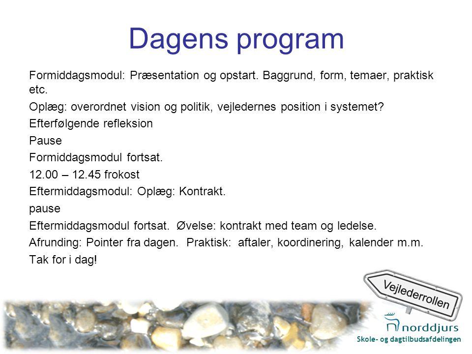 Skole- og dagtilbudsafdelingen Dagens program Formiddagsmodul: Præsentation og opstart.