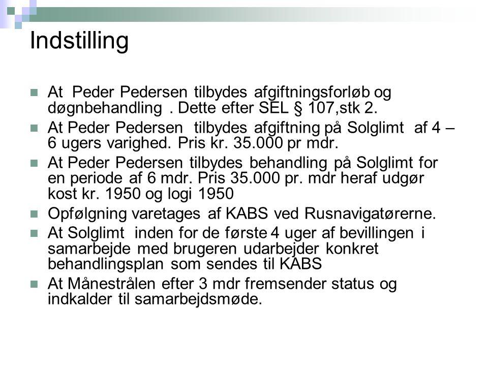 Indstilling At Peder Pedersen tilbydes afgiftningsforløb og døgnbehandling.