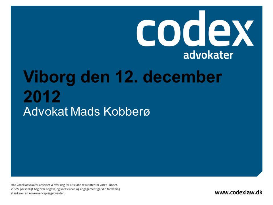 Viborg den 12. december 2012 Advokat Mads Kobberø
