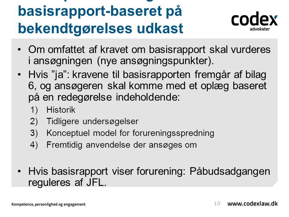IED-implementering – basisrapport-baseret på bekendtgørelses udkast Om omfattet af kravet om basisrapport skal vurderes i ansøgningen (nye ansøgningspunkter).