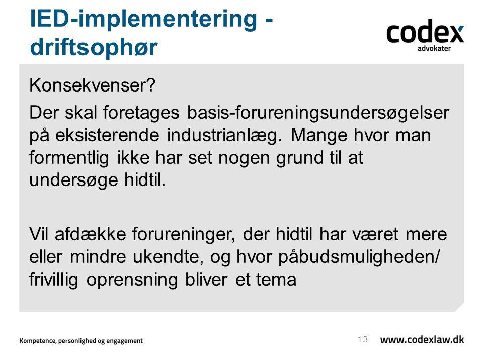 IED-implementering - driftsophør Konsekvenser.