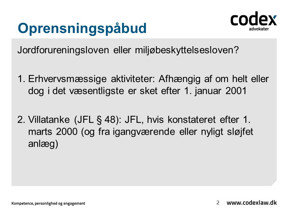 Oprensningspåbud Jordforureningsloven eller miljøbeskyttelsesloven.
