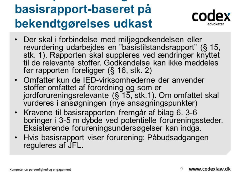 IED-implementering – basisrapport-baseret på bekendtgørelses udkast Der skal i forbindelse med miljøgodkendelsen eller revurdering udarbejdes en basistilstandsrapport (§ 15, stk.