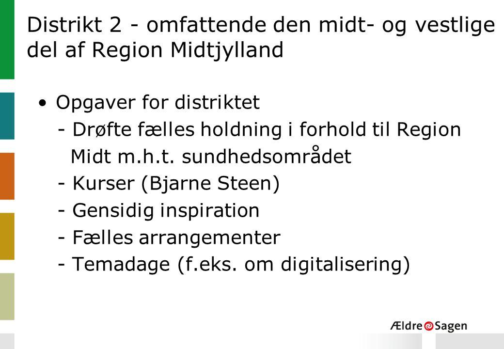 Distrikt 2 - omfattende den midt- og vestlige del af Region Midtjylland Opgaver for distriktet - Drøfte fælles holdning i forhold til Region Midt m.h.t.