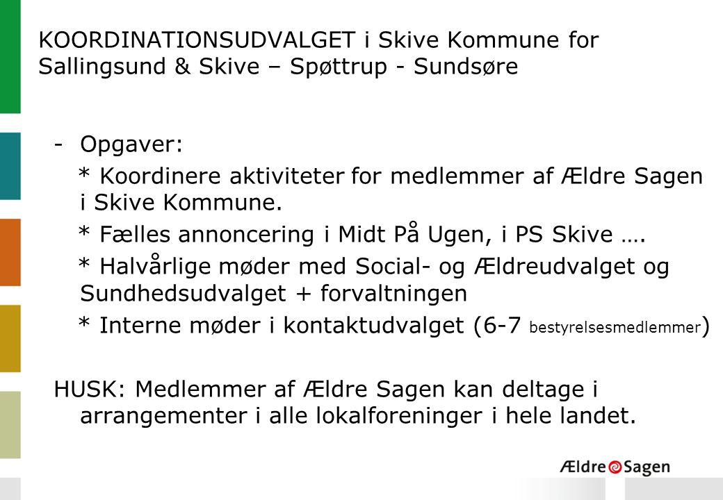 KOORDINATIONSUDVALGET i Skive Kommune for Sallingsund & Skive – Spøttrup - Sundsøre -Opgaver: * Koordinere aktiviteter for medlemmer af Ældre Sagen i Skive Kommune.