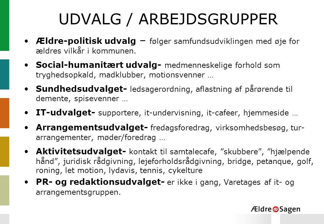 UDVALG / ARBEJDSGRUPPER Ældre-politisk udvalg – følger samfundsudviklingen med øje for ældres vilkår i kommunen.