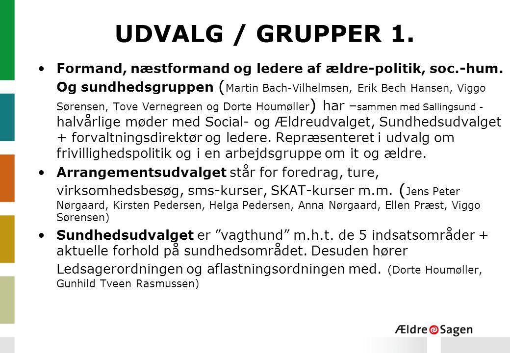 UDVALG / GRUPPER 1. Formand, næstformand og ledere af ældre-politik, soc.-hum.
