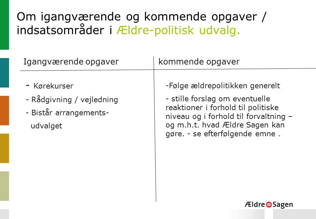 Om igangværende og kommende opgaver / indsatsområder i Ældre-politisk udvalg.