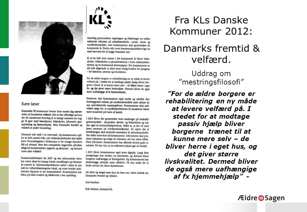 Fra KLs Danske Kommuner 2012: Danmarks fremtid & velfærd.