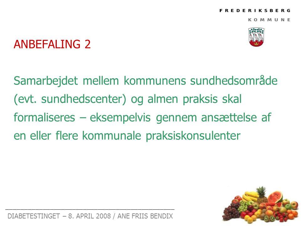 ANBEFALING 2 Samarbejdet mellem kommunens sundhedsområde (evt.